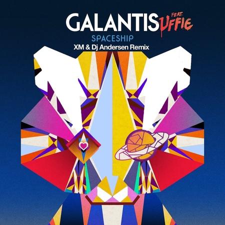 Galantis - Spaceship (feat. Uffie)(XM Dj Andersen Remix) - Andersen