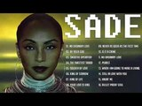 SADE Greatest Hits Full Album 2018 - Best Songs Of SADE Collection