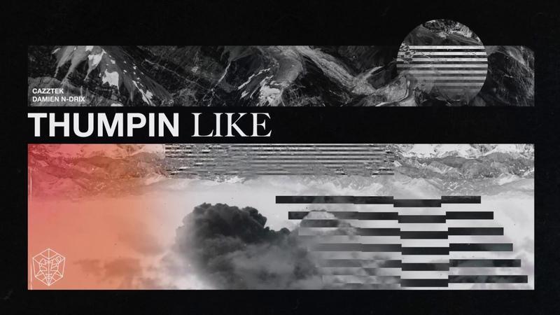 Cazztek Damien N-Drix - Thumpin Like