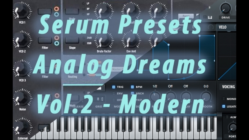 Xfer Serum - Analog Dreams Vol.2 Modern. Bank of Presets. Walkthrough