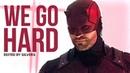 Daredevil Matt Murdock - We Go Hard