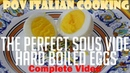 Make Perfect Hard-Boiled Eggs using a Sous Vide: POV Italian Cooking Special Episode