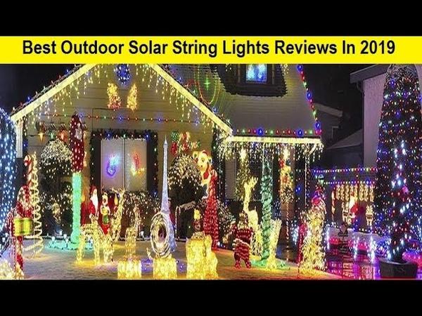 Top 3 Best Outdoor Solar String Lights Reviews In 2019