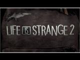 Life is Strange 2 — тизер
