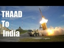 US offers THAAD Ballistic Missile Defence to India