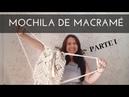 Mochila de MACRAME, BOLSO DE MACRAME (( PARTE 1)), MACRAME paso a paso en Español