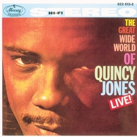 Quincy Jones альбом The Great Wide World Of Quincy Jones: Live!