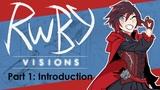 RWBY Visions Part 1 Introduction (RWBY RewriteManga)