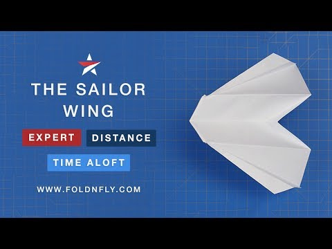 ✈ Expert Paper Airplane Design - The Sailor Wing - Fold 'N Fly