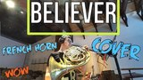 Imagine Dragons - Believer: French Horn Cover | Валторна