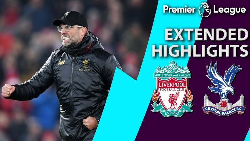 Liverpool v Crystal Palace PREMIER LEAGUE EXTENDED HIGHLIGHTS 1 19 19 NBC Sports