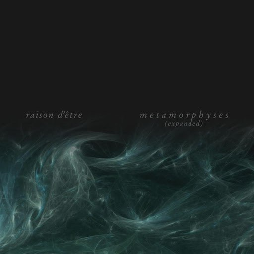 raison d'être альбом Metamorphyses (Expanded)