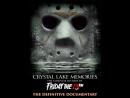 Воспоминания Хрустального озера: Полная история пятницы 13-го (2013) [Часть 1]