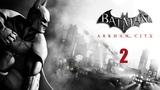 Batman arkham city - прохождения игры #2(PC)