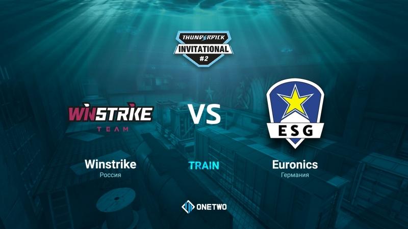 Thunderpick Invitational 2   Winstrike vs EURONICS   BO3   de_train   by Afor1zm