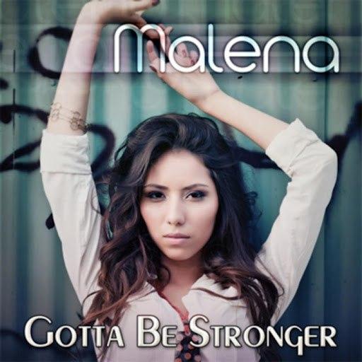 Malena альбом Gotta Be Stronger