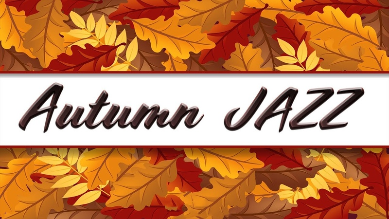 Relaxing Autumn JAZZ - Background Instrumental Cafe Jazz Music - Music for Studying, Work, Relax