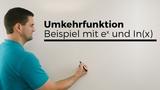 Umkehrfunktion, Beispiel mit ex und ln(x), Mathehilfe online, Erkl