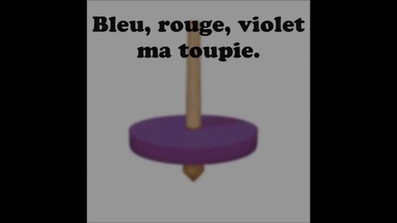 Ma toupie, chanson des couleurs أغنية الألوان بالفرنسية