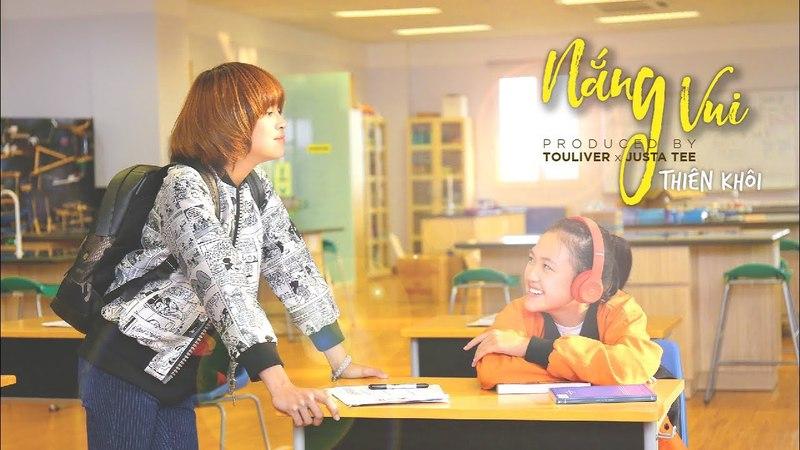 Nắng Vui - Official Music Video | Thiên Khôi Touliver x JustaTee (Producer)