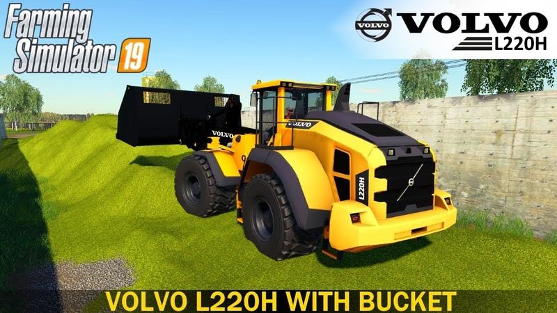 Farming Simulator 19 - VOLVO L220H WITH BUCKET