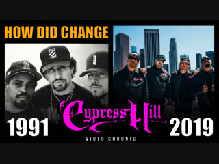How Did Change Cypress Hill (1991-2019)