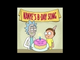 Rick & Morty — Kanye's B-Day Song