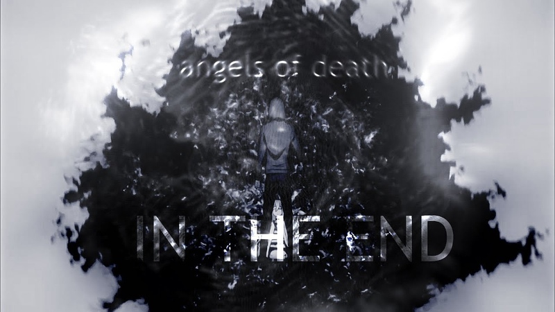 In the end; (Angels of Death)