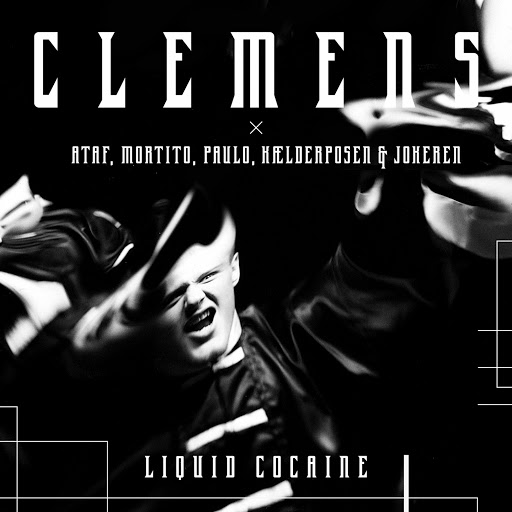 Clemens альбом Liquid Cocaine (feat. Ataf, Mortito, Paulo, Kælderposen, Jokeren)