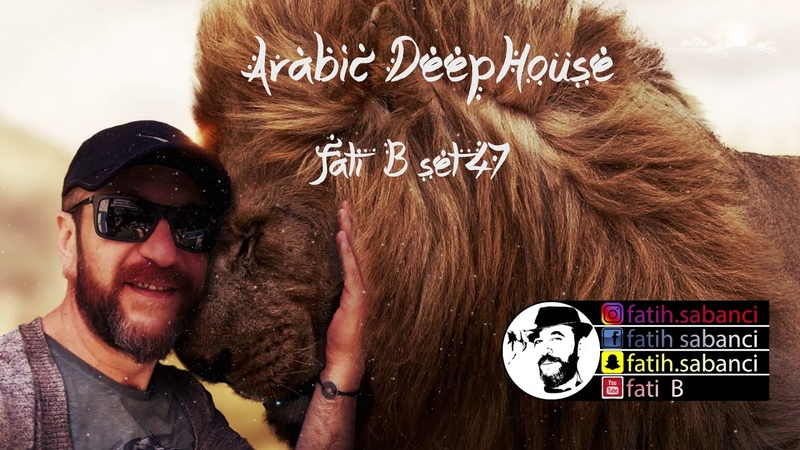 Arabic Deep House 2018 fati B 47