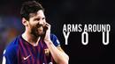 Lionel Messi ► Arms Around You Lil Pump XXXTentacion ● Skills Goals HD