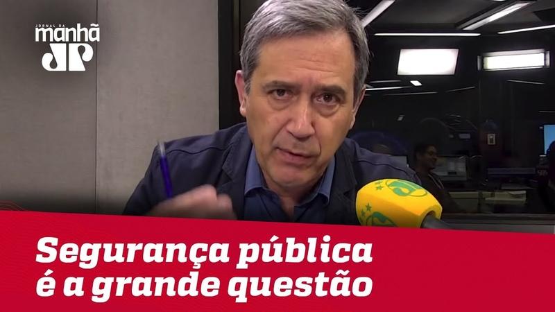 Mais que emprego, segurança pública é a grande questão dessas eleições | Marco Antonio Villa