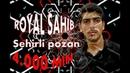 Royal Sahib Sehirli pozan 2017 █▬█ █ ▀█▀