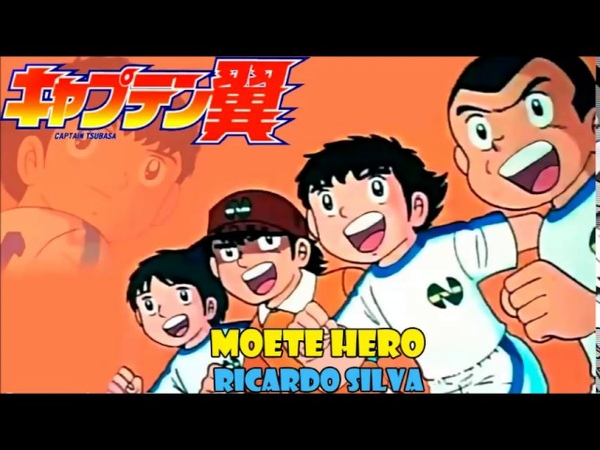 Moete Hero (Supercampeones opening) version full latina by Ricardo Silva