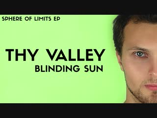 Thy Valley - Blinding Sun PREVIEW (Sphere of Limits EP)
