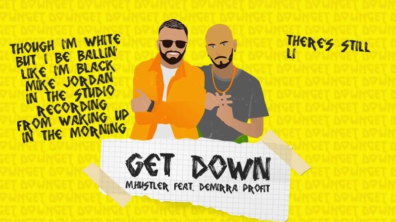 M.Hustler ft. Demirra Profit - Get Down (Official lyrics video)