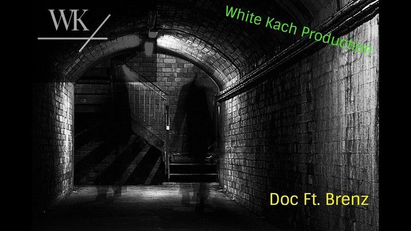 White Kach(DOC ft. Brenz)-Подземка