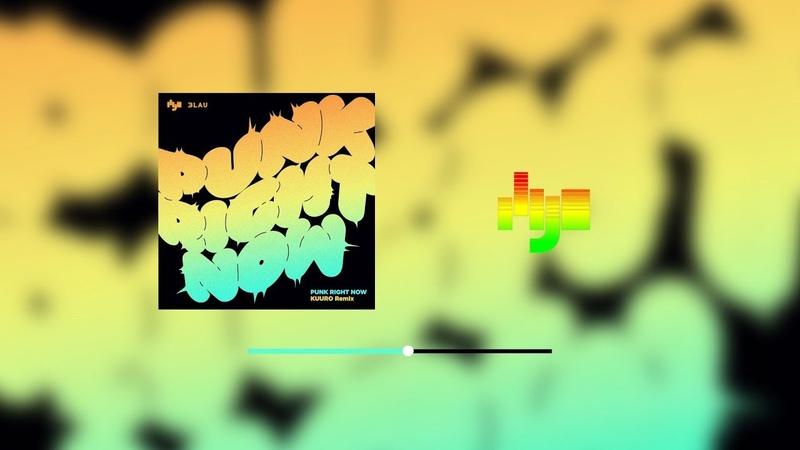 HYO 3LAU Punk Right Now (KUURO Remix) Highlight Clip