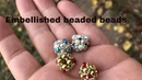 Embellished Beaded Beads with option of open or closed bead