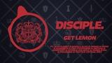 DISCIPLE - Get Lemon