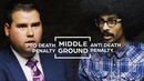 Death Penalty Anti Death Penalty: Is There Middle Ground?