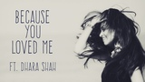 Because you Loved me - Ft. Dhara Shah