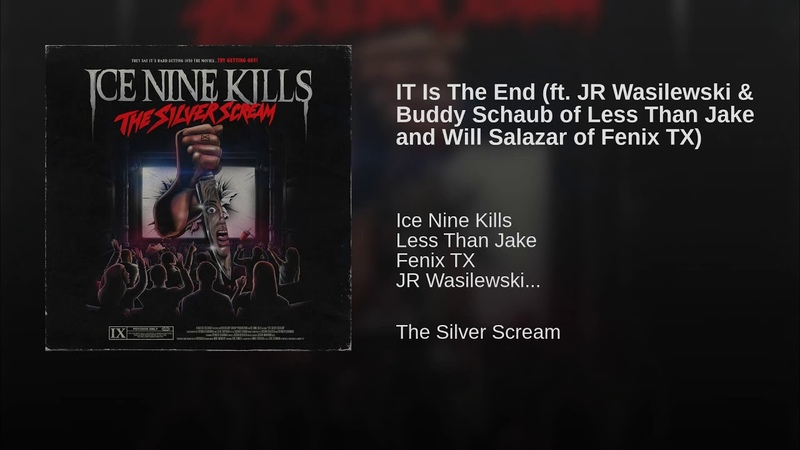 IT Is The End (ft. JR Wasilewski Buddy Schaub of Less Than Jake and Will Salazar of Fenix TX)