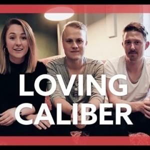 Loving Caliber