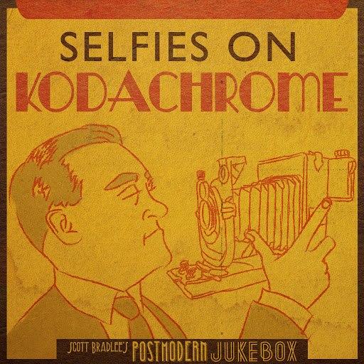 Scott BradLee's Postmodern Jukebox альбом Selfies on Kodachrome