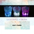 Kay Starr альбом Lets Have A Drink