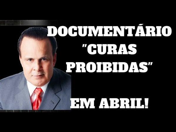 DOCUMENTÁRIO CURAS PROIBIDAS - O MAIS NOVO DOCUMENTÁRIO DE LAIR RIBEIRO
