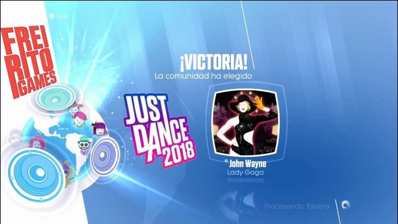 JUST DANCE 2018 / John Wayne - Lady Gaga EXTREME / World Dance Floor