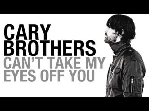 Cary Brothers Can't Take My Eyes Off You