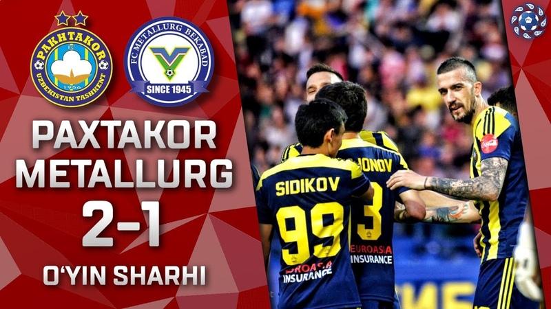 Paxtakor - Metallurg - 2:1 | O'yin sharhi | Superliga 7-tur (01.05.2019)